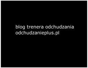 Blog Trenera Odchudzania.